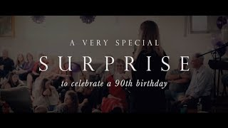 A Very Special 90th Birthday Surprise