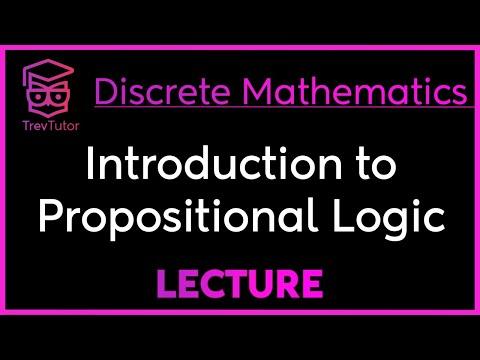 INTRODUCTION to PROPOSITIONAL LOGIC - DISCRETE MATHEMATICS