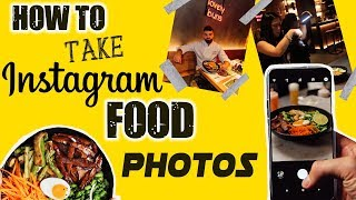 HOW TO TAKE INSTAGRAM FOOD PICTURES