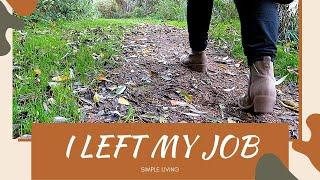 HOW I LEFT MY JOB FOR A SIMPLER LIFE!!   Good simple living  modern homesteading YouTube