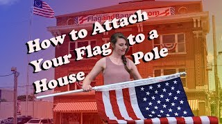How to Attach a Flag to a House Pole