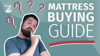 Mattress Buying Guide - How To Buy A Mattress And What To Look For!