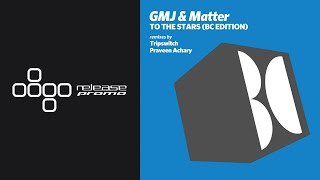 GMJ & Matter   To The Stars (Praveen Achary Remix) [Balkan Connection]