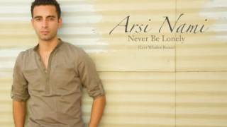 Arsi Nami - Never Be Lonely (Levi Whalen remix) + Lyrics