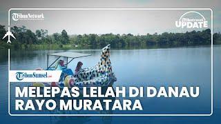 TRIBUN TRAVEL UPDATE: Sejenak Melepas Lelah di Danau Rayo Muratara