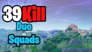 39 KILL Duo Vs Squads!   Season X Fortnite Battle Royale