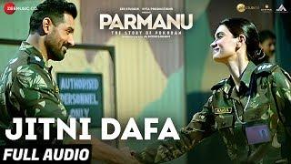 Jitni Dafa - Full Audio   PARMANU:The Story Of Pokhran   John Abraham   Yasser Desai  Jeet Gannguli