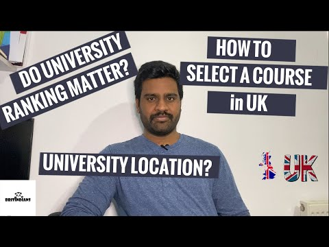 How to select a course and university in UK | Do university ranking ...