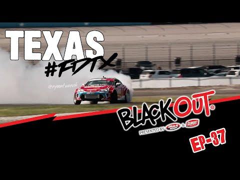 BlackOut EP37 - Showdown at Formula D Texas!