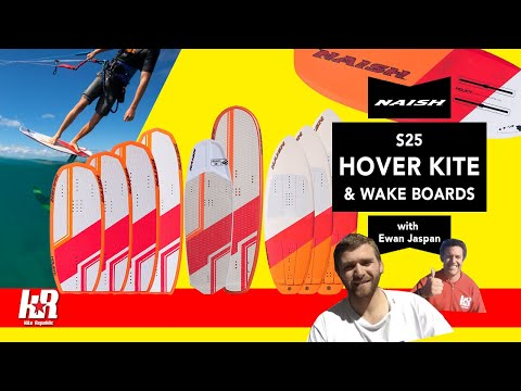 Naish S25 / 2021 Hover Kite &  Hover Wake Boards with Ewan Jaspan