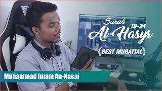 Dahsyatnya Lantunan Al Quran; Surah Al-Hasyr: 18-24 oleh M Imam An Nasai