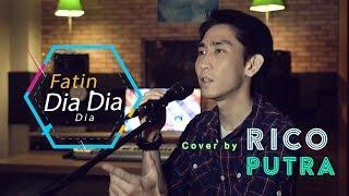 Gambar cover Fatin - Dia dia dia (Cover by Rico Putra)