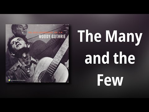 Woody Guthrie // The Many and the Few