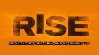 Rise Cast - My Junk (Official Lyric Video)