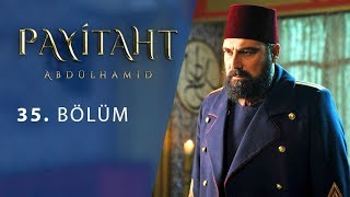 Payitaht Abdulhamid episode 35 with English subtitles Full HD