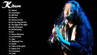 Kitaro Greatest Hits   The Best Of Kitaro   Best Instrument Music