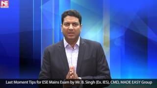 Last Moment Tips for ESE Mains Exam by Mr B Singh Ex IES CMD MADE EASY Group
