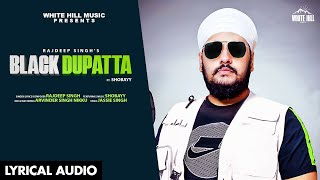 Black Dupatta (Lyrical Audio) | Rajdeep Singh Ft Shobayy  | New Punjabi Song 2020 | White Hill Music