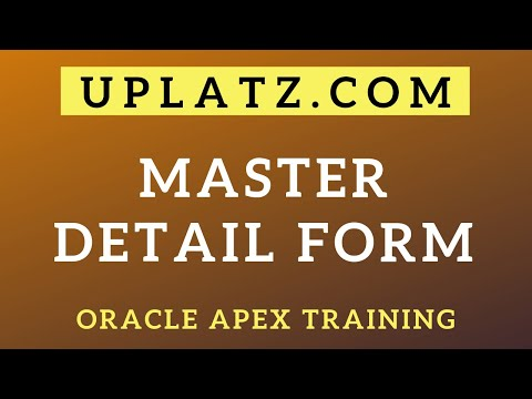 Master Detail Form | Oracle Application Express Certification Course