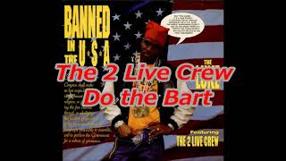 The 2 Live Crew - Do the Bart