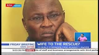 Wife to the rescue? Lawyer Nyakundi's wife oppose DPP move to withdraw manslaughter charge