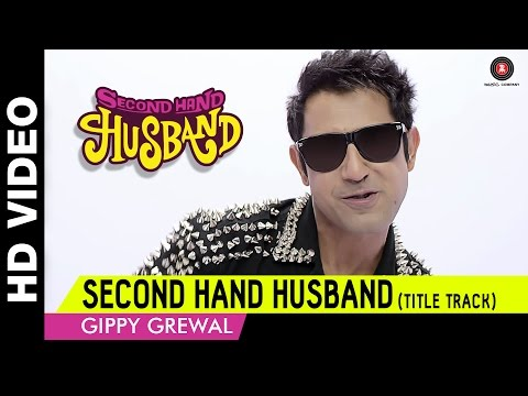 Second Hand Husband Title Track  Gippy Grewal
