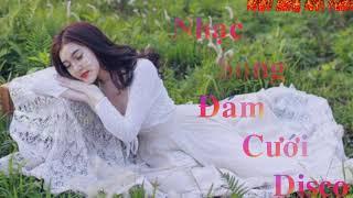 nhac-song-dam-cuoi-disco-hay-nhat-2019-lk-nhac-song-disco-thon-que-remix-cuc-hay-cho-ngay-cuoi