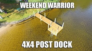 A Weekend Warrior 4x4 Post Dock Project