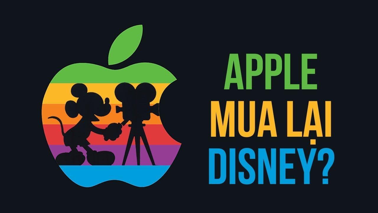 Apple mua lại Disney: bom tấn liệu có khả thi?