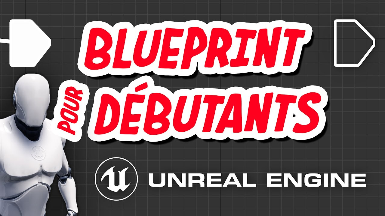 Le Blueprint : un langage de programmation - Unreal Engine 4
