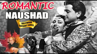 Naushad Romantic Songs | Evergreen Old Bollywood Songs | Popular Hindi Songs