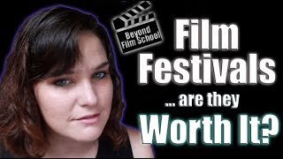 Are Film Festivals Worth It?