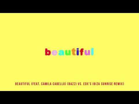 Bazzi Beautiful Ft Camila Cabello Edxs Ibiza Sunrise Remix