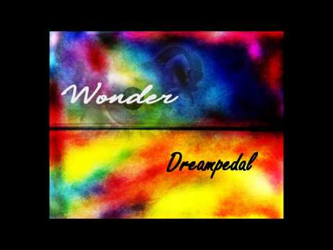 Dreampedal - Wonder (Original)