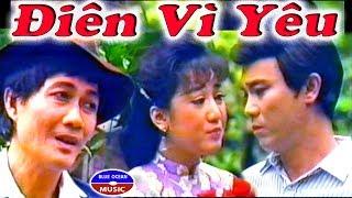 Điên Vì Yêu - Thanh Sang, Diệp Lang, Thanh Thanh Tâm, Thành Lộc, Thái Quốc, Bé Bình Thiện