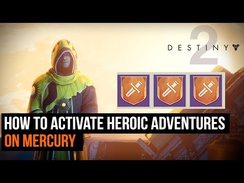 How to activate heroic adventures on Mercury - Destiny 2