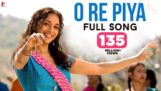 O Re Piya - Full Song | Aaja Nachle | Madhuri Dixit | Rahat