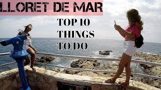 THE TOP 10 THINGS TO DO IN LLORET DE MAR, SPAIN