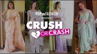 Crush Or Crash: Sari Or Sorry - Episode 32 - POPxo Fashion
