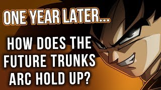 One Year Later... How Does The Future Trunks Arc Hold Up?