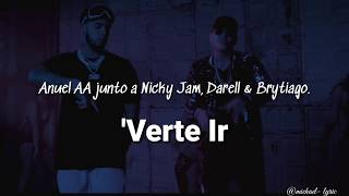 Verte Ir - Aanuel ❌Darell❌Brytiago❌Nicky Jam (letras)