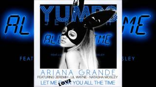 Let Me Love You All The Time  Ariana Grande X Jeremih