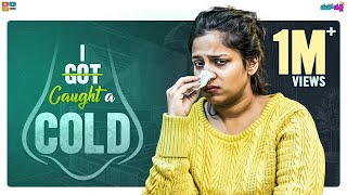 I Caught A Cold || Mahathalli || Tamada Media