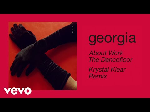 Georgia About Work The Dancefloor Krystal Klear Remix Official Audio