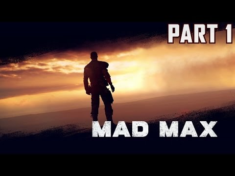 Mad Max Walkthrough Part 1 - Xbox One Gameplay Review 1080P
