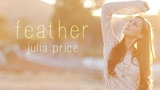 Feather - by Julia Price (Original - Lyrics)