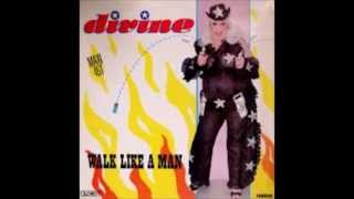 Divine -  Walk Like A Man ( Maxi 12''Inch Mix )