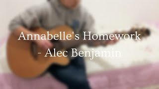 Annabelle's Homework [Alec Benjamin] - Fingerstyle Guitar Cover (+ TABs)