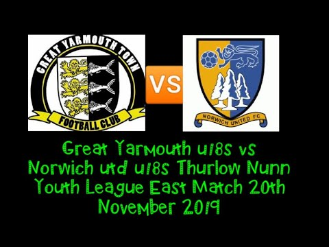 Great Yarmouth u18s vs Norwich United u18s || Thurlow Nunn Youth League East