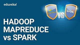 Hadoop MapReduce vs Spark | Hadoop Tutorial For Beginners | Hadoop & Spark Tutorial | Edureka
